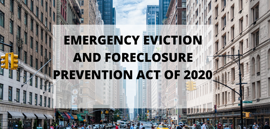 COVID-19 EMERGENCY EVICTION AND FORECLOSURE PREVENTION ACT OF 2020