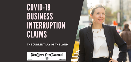 COVID-19 BUSINESS INTERRUPTION CLAIMS – THE CURRENT LAY OF THE LAND